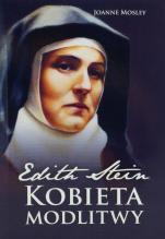 Edith Stein - kobieta modlitwy - , Joanne Mosley