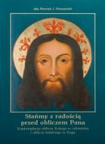 Stańmy z radością przed obliczem Pana / Outlet - Kontemplacja oblicza Bożego w człowieku i oblicza ludzkiego w Bogu, abp Henryk Józef Muszyński