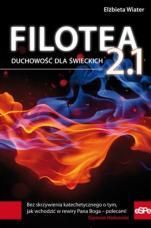 Filotea 2.1 - Duchowość dla świeckich, Elżbieta Wiater