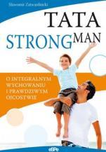 Tata strongman  - O integralnym wychowaniu i prawdziwym ojcostwie, Sławomir Zatwardnicki