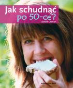 Jak schudnąć po 50-ce? - , Evelyne Chartier