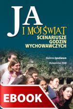Ja i mój świat - Scenariusze godzin wychowawczych, Opracowanie Maksymilian Cepiga i Ewa Miśkowiec