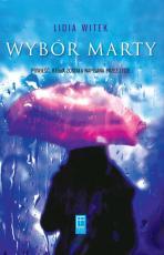 Wybór Marty / Outlet - Powieść, która została napisana przez życie, Lidia Witek
