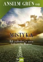 Mistyka - Jak rozbudzić w sercu tęsknotę za Bogiem, Anselm Grün OSB