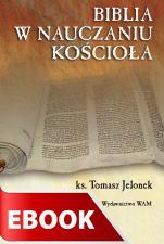 Biblia w nauczaniu Kościoła - , Ks. Tomasz Jelonek