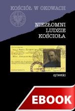 Niezłomni ludzie Kościoła - Sylwetki, Jan Żaryn (red.)