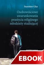 Osobowościowe uwarunkowania przeżycia religijnego młodzieży studiującej - , Stanisław Głaz