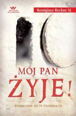 Mój Pan żyje - Podręcznik do IV Tygodnia ĆD, Remigiusz Recław SJ