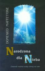 Narodzona dla nieba / Outlet - Dziennik nadziei osoby chorej na raka, Domenico Maffettone