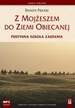 Z Mojżeszem do Ziemi Obiecanej - Pustynna szkoła zaufania, Danuta Piekarz