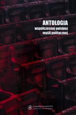Antologia współczesnej polskiej myśli politycznej / Outlet  - , oprac. Arkadiusz Meller, Grzegorz Radomski, Witold Wojdyło