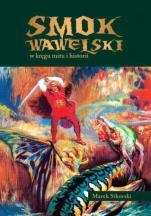 Smok wawelski / Outlet - w kręgu mitu i historii, Marek Sikorski