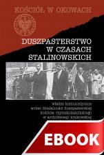 Duszpasterstwo w czasach stalinowskich - Władze komunistyczne wobec działalności duszpasterskiej kościoła rzymskokatolickiego w archidiecezji krakowskiej w latach 1945-1956, ks. Przemysław Mardyła