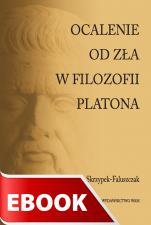 Ocalenie od zła w filozofii Platona - , Jadwiga Skrzypek-Faluszczak