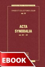 Acta Synodalia - od 381 do 431 roku - Synody i kolekcje praw, tom IV, ks. Arkadiusz Baron, Henryk Pietras SJ