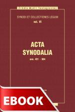 Acta Synodalia - od 431 do 504 roku - Synody i kolekcje praw, tom VI, ks. Arkadiusz Baron, Henryk Pietras SJ