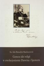 Geneza idei religii w ewolucjonizmie Darwina i Spencera / Outlet - , ks. Idzi Benedykt Radziszewski