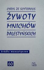 Żywoty mnichów palestyńskich - , Cyryl ze Scytopolis