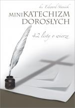 Minikatechizm dorosłych 42 listy o wierze - 42 listy o wierze, ks. Edward Staniek