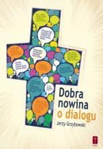 Dobra nowina o dialogu - , Jerzy Grzybowski