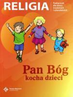 Pan Bóg kocha dzieci / Wojciech - Podręcznik do nauki religii dla dzieci trzyletnich i czteroletnich, red. ks. Jan Szpet, Danuta Jackowiak