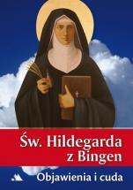 Św. Hildegarda z Bingen. Objawienia i cuda - Objawienia i cuda, św. Hildegarda z Bingen