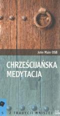 Chrześcijańska medytacja Tyniec - , John Main OSB