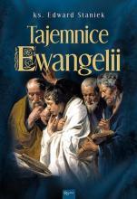 Tajemnice Ewangelii / ks. Edward Staniek - , ks. Edward Staniek