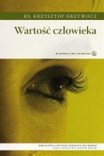 Wartość człowieka - , ks. Krzysztof Grzywocz