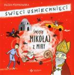Święty Mikołaj z Miry - Święci uśmiechnięci, Eliza Piotrowska