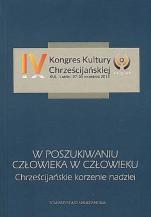 W poszukiwaniu człowieka w człowieku / Outlet - , red. ks. Sławomir Nowosad, ks. Augustyn Eckmann, ks. Tomasz Adamczyk