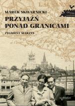 Przyjaźń ponad granicami / Outlet - Na podstawie pamiętnika Zygmunta Marzysa  , Marek Skwarnicki
