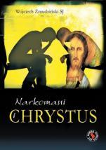 Narkomani i Chrystus - , Wojciech Żmudziński SJ