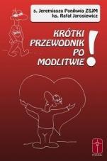 Krótki przewodnik po modlitwie! czerwony - Z cytatami biblijnymi, s. Jeremiasza Ponikwia ZSJM, ks. Rafał Jarosiewicz
