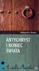 Antychryst i koniec świata - Wizja jedenasta i dwunasta trzeciej księgi, Hildegarda z Bingen