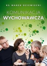 Komunikacja wychowawcza - , ks. Marek Drzewiecki