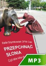 Przepchnąć słonia - Czyli słów kilka dla twardzieli..., Rafał Szymkowiak