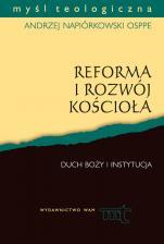 Reforma i rozwój Kościoła - Duch Boży i instytucja, Andrzej Napiórkowski OSPPE