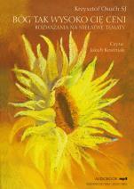 Bóg tak wysoko Cię ceni - Rozważania na niełatwe tematy, Krzysztof Osuch SJ