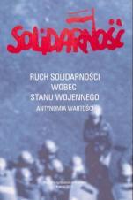Ruch Solidarności wobec stanu wojennego / Outlet - Antynomia wartości, red. Mariusz Jabłoński, Jerzy Sadowski