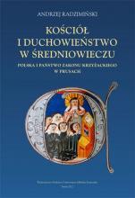 Kościół i duchowieństwo w średniowieczu / Outlet - Polska i państwo zakonu krzyżackiego w Prusach, Andrzej Radzimiński