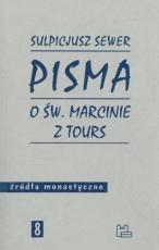 Pisma o św. Marcinie z Tours - Żywot, Listy, Dialogi, Sulpicjusz Sewer