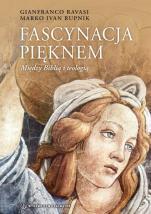 Fascynacja pięknem  - Między Biblią a teologią, Gianfranco Ravasi, Marko Ivan Rupnik SJ