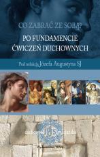 Po fundamencie Ćwiczeń duchownych - , Józef Augustyn SJ (red.)