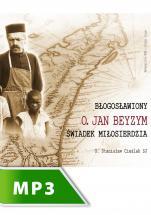 Błogosławiony o. Jan Beyzym - świadek miłosierdzia - , Stanisław Cieślak SJ
