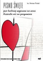 Pismo Święte jest bardziej wypisane na sercu Kościoła niż na pergaminie - , ks. Roman Pindel