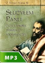 Służyłem Panu z całą pokorą wśród łez i doświadczeń - , Tadeusz Hajduk SJ
