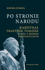 Po stronie narodu - Kardynał František Tomášek w boju z reżimem komunistycznym (1965-1989), Bohumil Svoboda
