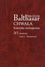 Chwała. Estetyka teologiczna, III/1/2 - Metafizyka cz. 2 Nowożytność, Hans Urs von Balthasar