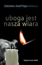 Uboga jest nasza wiara - , Zdzisław Józef Kijas OFMConv